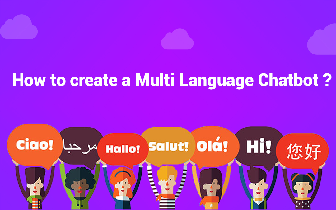 How To Create A Multi Language Chatbot