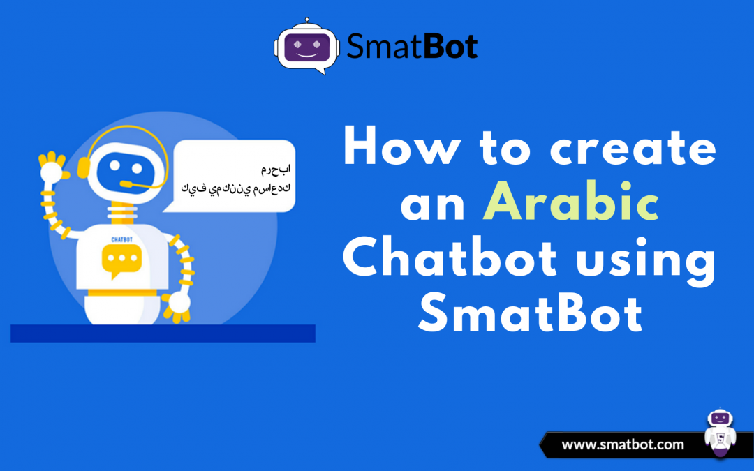 How to create an Arabic Chatbot using Smatbot2 min read