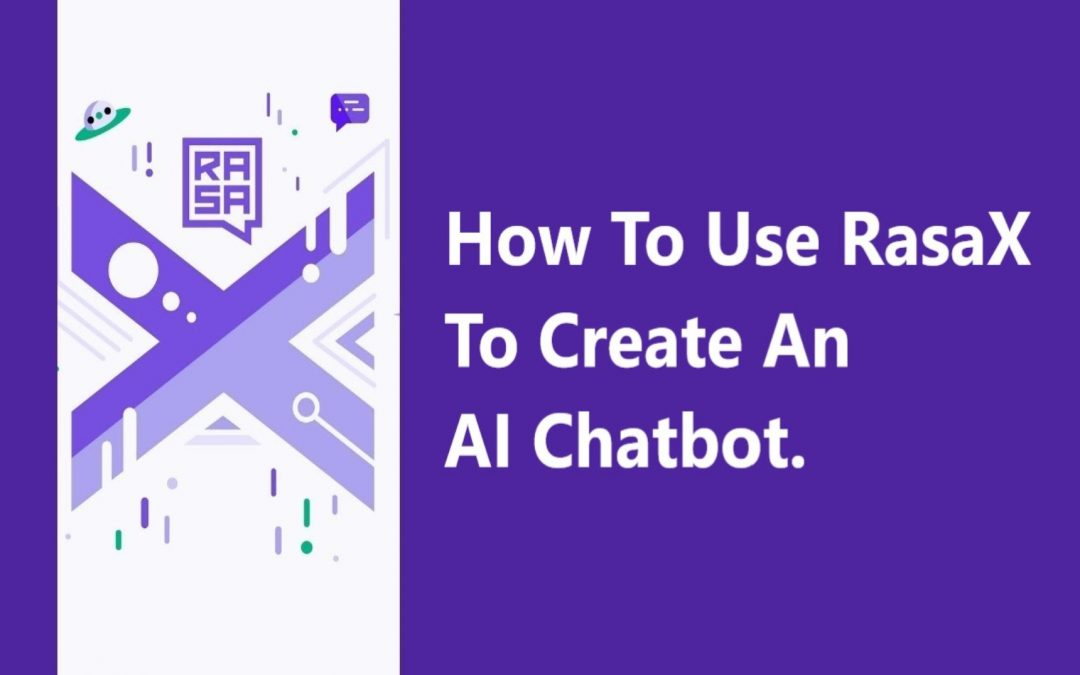 How To Use RasaX To Create An AI Chatbot.4 min read