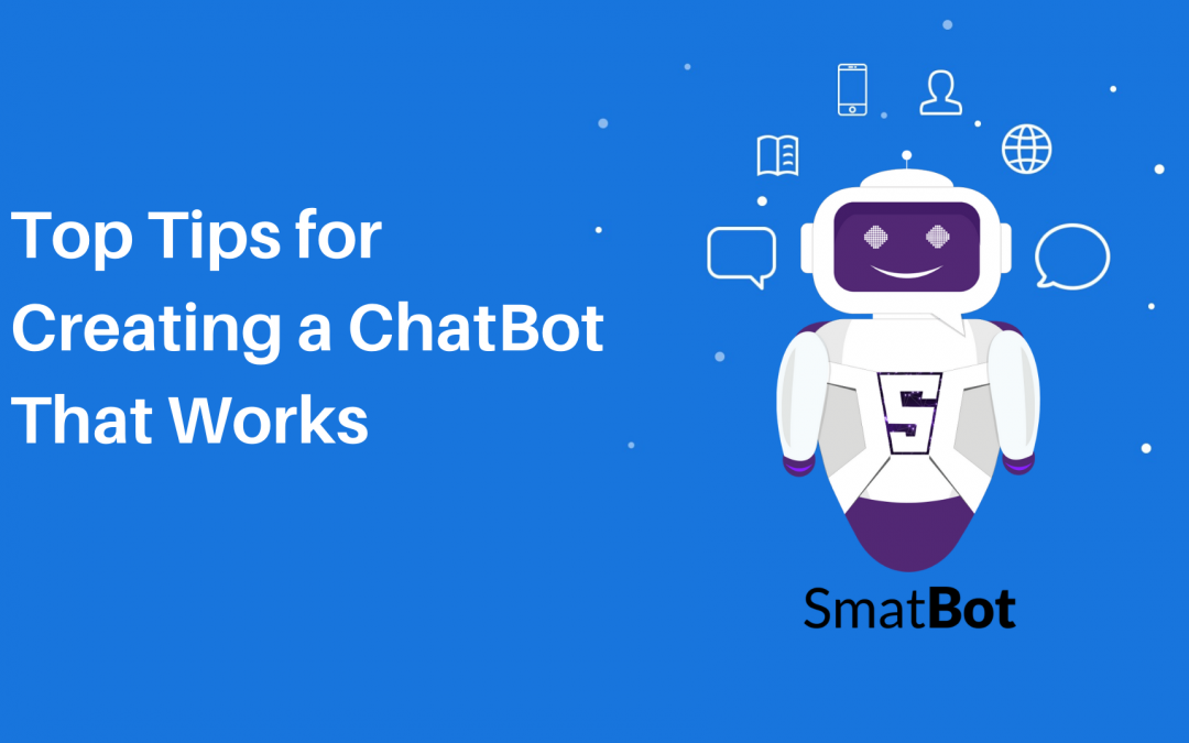 Top Tips for Creating a ChatBot That Works.7 min read