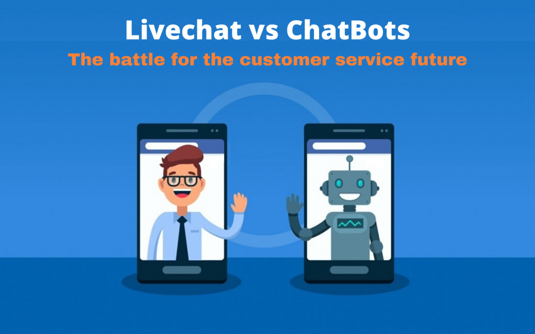 Livechat vs ChatBots: The battle for the Customer service future.6 min read